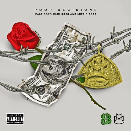 Wale ~ Poor Decisions (Feat. Rick Ross & Lupe Fiasco)[Prod. by Jake Uno]