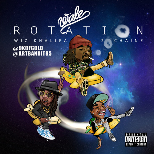 Wale ~ Rotation (Feat. Wiz Khalifa x 2 Chainz)[Prod. by Travi$ Scott]