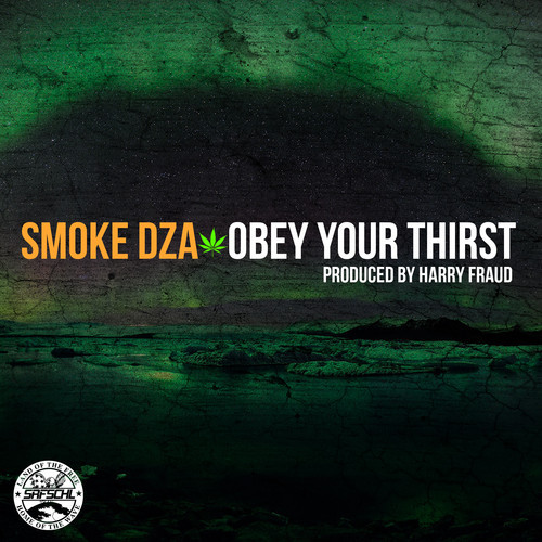 Smoke DZA ~ Obey Your Thirst [Prod. by Harry Fraud]