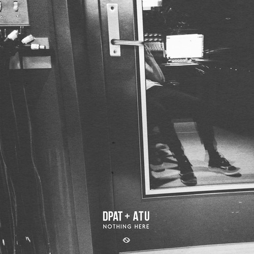 Dpat & Atu ~ Nothing Here