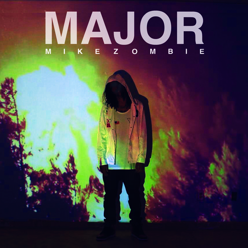 Mike Zombie ~ Major