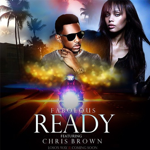 Fabolous ~ Ready (Feat. Chris Brown)[Prod. by The Runners]