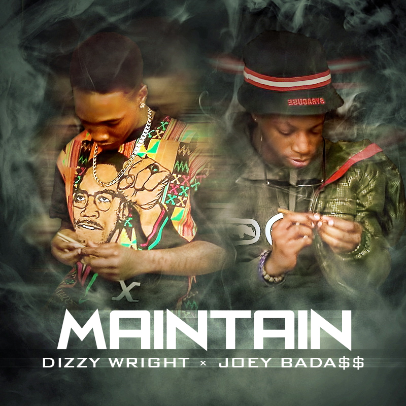 Dizzy Wright ~ Maintain (Feat. Joey Bada$$)