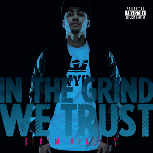 Realm Reality ~ In The Grind We Trust Mixtape