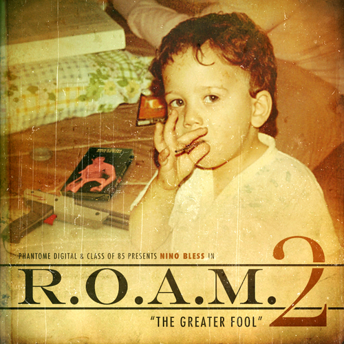 Nino Bless - R.O.A.M. 2: The Greater Fool Mixtape
