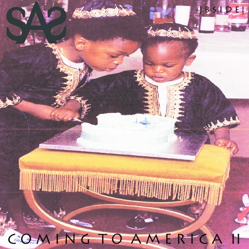 S.A.S - Coming To America II (Side B) Mixtape