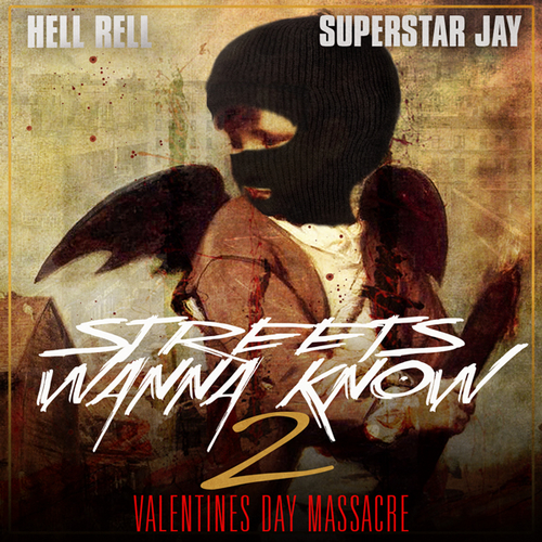 Hell Rell - Streets Wanna Know 2: Valentines Day Massacre Mixtape
