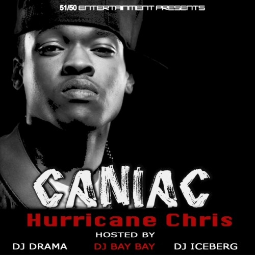 Hurricane Chris - Caniac Mixtape