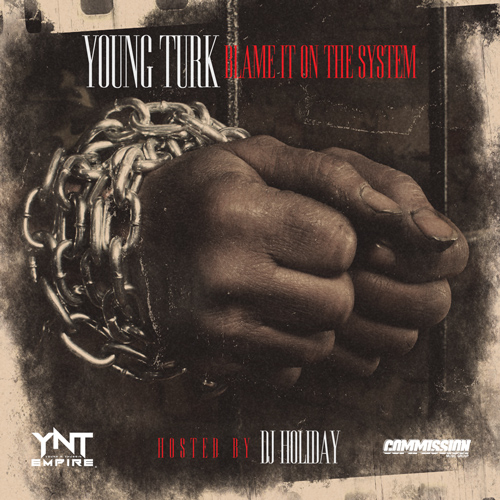 Turk ~ Blame It On The System Mixtape