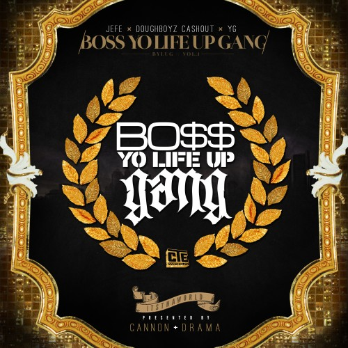 Young Jeezy, Doughboyz Cashout & YG ~ Boss Yo Life Up Gang Vol. 1 Mixtape
