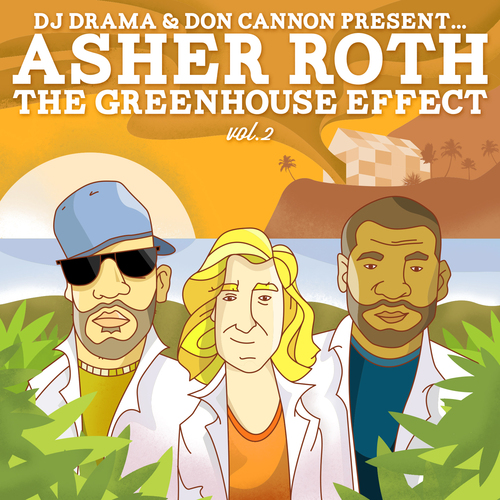Asher Roth ~ The Greenhouse Effect Vol. 2 Mixtape