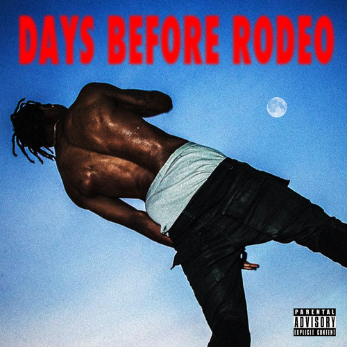 Travis Scott ~ Days Before Rodeo (Free Album)